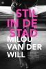 <b>Milou van der van der Will</b>,Stil in de stad