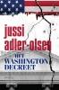 <b>Jussi  Adler-Olsen</b>,Het Washingtondecreet