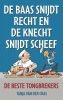 <b>Tanja van der Cras</b>,De baas snijdt recht en de knecht snijdt scheef