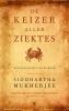 Siddhartha  Mukherjee ,De keizer aller ziektes