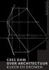 <b>Cees  Dam, Karin  Evers, Rudi  Fuchs</b>,Cees Dam. Over architectuur