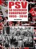 Jan  Schepers ,PSV 50 seizoenen Europacup