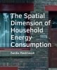 Bardia  Mashhoodi,The Spatial Dimension of Household Energy Consumption