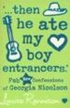 Louise Rennison `... then he ate my boy entrancers.`