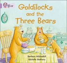 Barbara Mitchellhill,   Michelle Mathers,   Cliff Moon Goldilocks and the three Bears