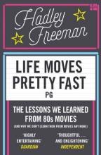 Hadley Freeman Life Moves Pretty Fast