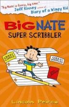 Lincoln Peirce Big Nate Super Scribbler