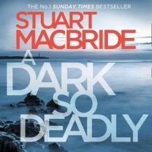 MacBride, Stuart A Dark So Deadly