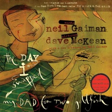 Gaiman, Neil The Day I Swapped My Dad for Two Goldfish
