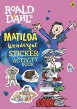 Roald Dahl`s Matilda Wonderful Sticker Activity Book