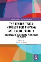 Patricia A. (California State University at Fullerton, USA) Perez The Tenure-Track Process for Chicana and Latina Faculty