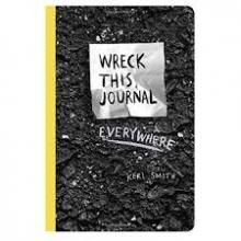 Keri Smith , Wreck This Journal Everywhere