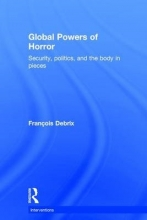 Debrix, Francois Global Powers of Horror