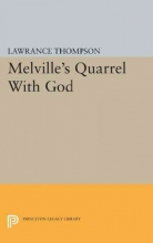 Thompson, Lawrance Roger Melville`s Quarrel With God