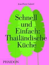 Gabriel, Jean-Pierre Schnell und Einfach: Thailändische Küche