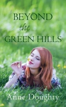 Doughty, Anne Beyond the Green Hills