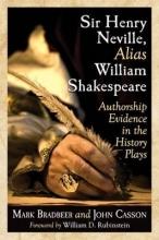 Bradbeer, Mark Sir Henry Neville, Alias William Shakespeare