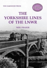 Neil Fraser The Yorkshire Lines of the LNWR