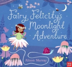 Murray, Alison Fairy Felicity`s Moonlight Adventure