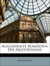 Aristophanes Ausgewählte Komödien Des Aristophanes