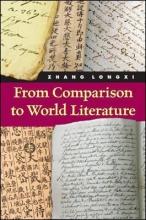 Zhang, Longxi From Comparison to World Literature