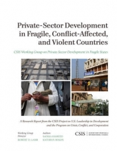 Sadika Hameed,   Kathryn Mixon Private-Sector Development in Fragile, Conflict-Affected, and Violent Countries