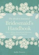 Passero, Kathy The Bridesmaid`s Handbook