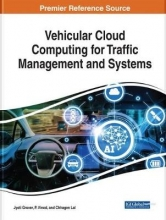 Jyoti Grover,   P. Vinod,   Chhagan Lal Vehicular Cloud Computing for Traffic Management and Systems