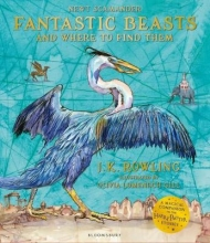 J.K. Rowling , Fantastic Beasts and Where to Find Them Illustrated Edition