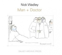 Wadley, Nick Man + Doctor