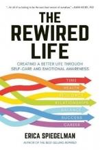 Erica Spiegelman The Rewired Life