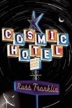 Franklin, Russ Cosmic Hotel