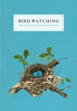 Bird Watching and Other Nature Observations