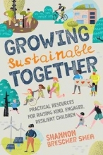 Shannon Brescher Shea Growing Sustainable Together