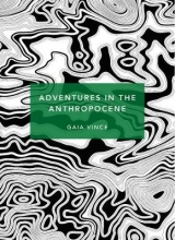 Gaia Vince , Adventures in the Anthropocene