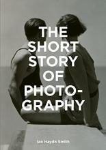 Ian Haydn Smith, The Short Story of Photography