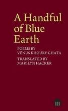 Marilyn Hacker A Handful of Blue Earth