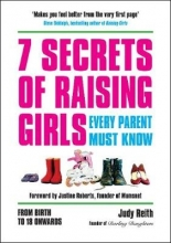 Judy Reith 7 Secrets of Raising Girls Every Parent Must Know