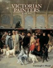 Wood, Christopher,   Newall, Christopher,   Richardson, Margaret Victorian Painters I