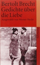 Brecht, Bertolt Gedichte �ber die Liebe