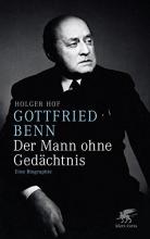 Hof, Holger Gottfried Benn - der Mann ohne Gedächtnis