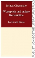 Clausnitzer, Joshua Wortspiele und andere Kuriosit?ten