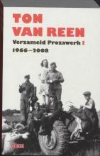 Ton van Reen Verzameld Prozawerk I,1966-2008