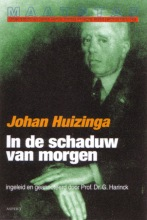 Johan Huizinga , In de schaduwen van morgen
