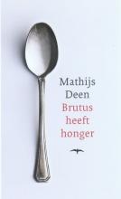 Mathijs  Deen Brutus heeft honger