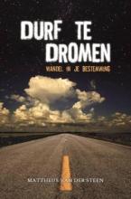 Mattheus van der Steen , Durf te dromen