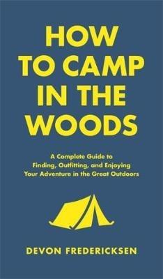 Devon Fredericksen,How to Camp in the Woods