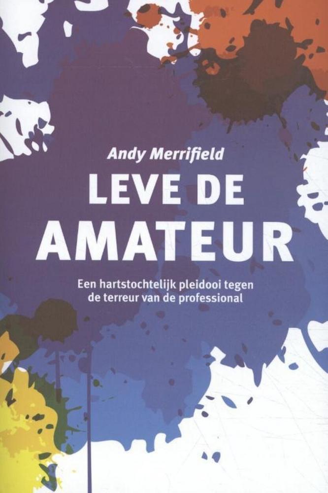 Andy Merrifield,Leve de amateur