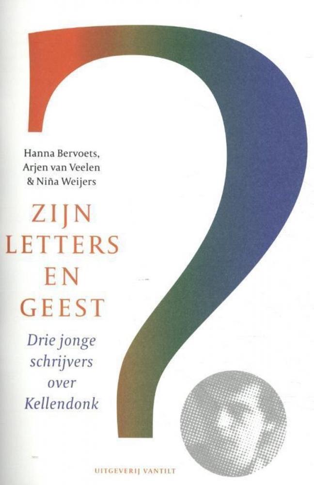 Hanna Bervoets, Arjen van Veelen, Niña Weijers,Zijn letters en geest