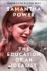 Samantha Power, The Education of an Idealist